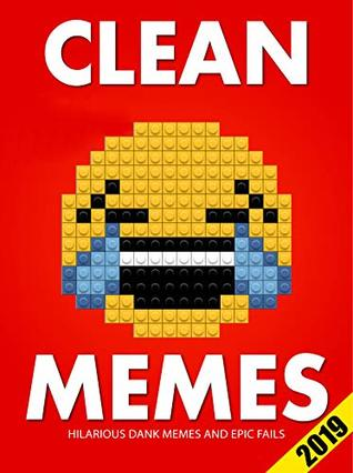 Memes: Clean Memes: Hilarious Dank Memes and Epic Fails 2019