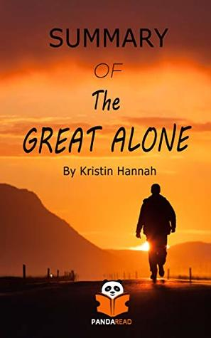 Summary of THE GREAT ALONE: A Novel by Kristin Hannah