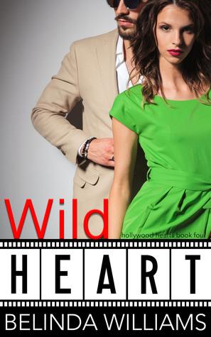 Wild Heart (Hollywood Hearts, #4)