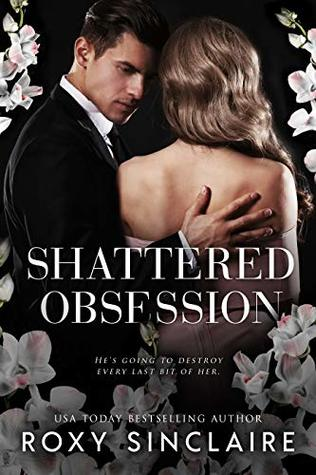 Shattered Obsession: A Dark Captive Romance (Dark Obsession Book 3)