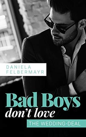 Bad Boys don't love: The Wedding-Deal