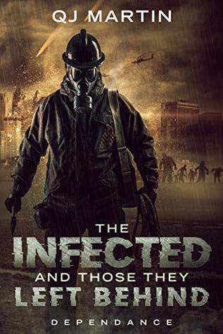 The Infected And Those They Left Behind: Dependance (Chronicles of the Infected Book 2)