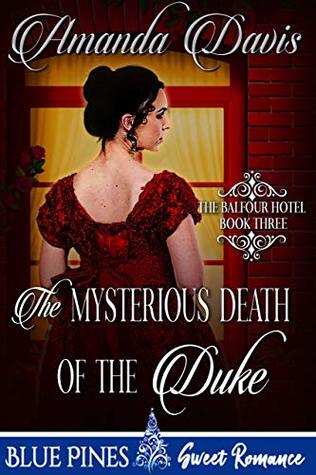 The Mysterious Death of the Duke (The Balfour Hotel Book 3)