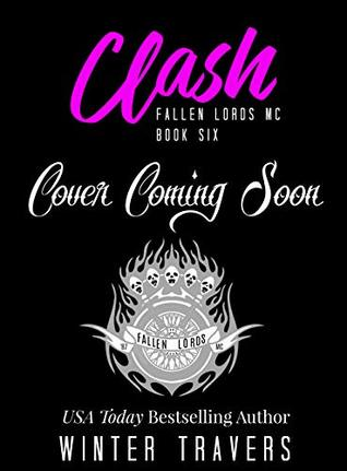 Finally Winter Wimps Out >> Clash Fallen Lords Mc Book 6 By Winter Travers