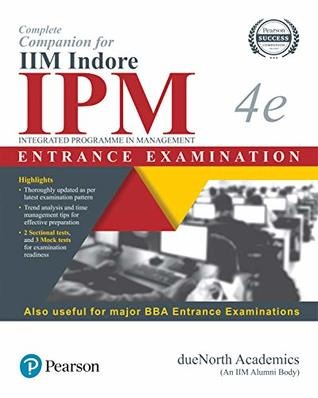 Complete Companion for IIM Indore IPM(Integrated Programme in Management) Entrance Examination & other BBA Entrance Examinations