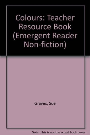 Colours: Teacher Resource Book (Emergent Reader Non-fiction)