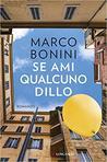 Se ami qualcuno dillo by Marco Bonini