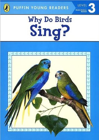 Why Do Birds Sing? (Puffin Young Readers, Level 3)
