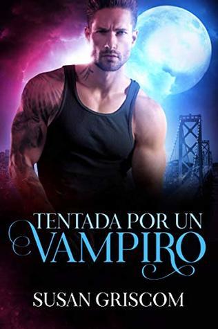 Tentada por un vampiro (Corazones inmortales de San Francisco nº 1)