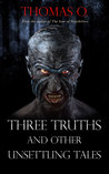Three Truths and Other Unsettling Tales