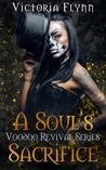 A Soul's Sacrifice (The Voodoo Revival #1)