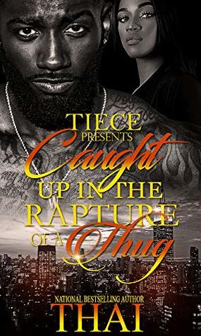 Caught Up In The Rapture Of A Thug