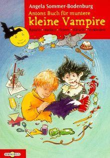 Antons Buch für kleine muntere Vampire: Basteln, Backen, Feiern, Rätseln, Verkleiden