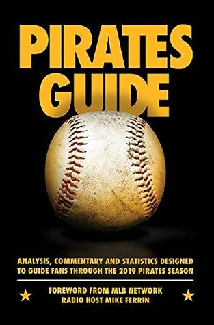 PiratesGuide 2019: A field guide to the 2019 Pittsburgh Pirates