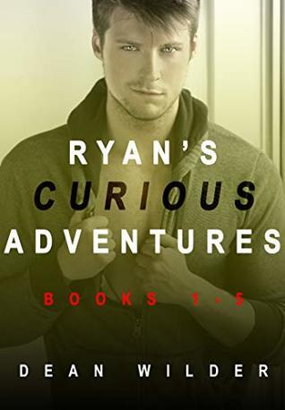 Ryan's Curious Adventures: Books 1 - 5 (Gay Curious Erotica)