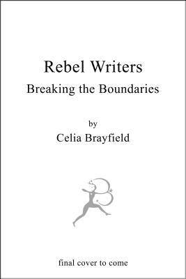 Rebel Writers: Seven Women Who Changed Their World