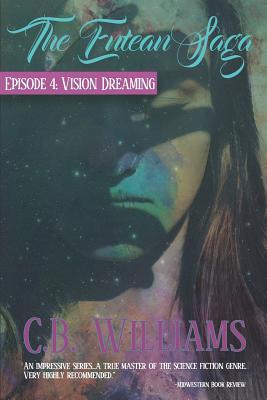 Vision Dreaming: Episode Four of the Entean Saga