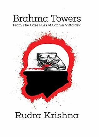 Brahma Towers: from The Case Files of Sachin Vittaldev