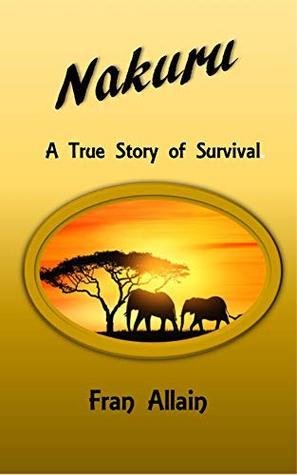 Nakuru: A True Story of Survival