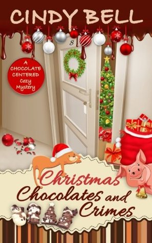 Christmas Chocolates and Crimes (A Chocolate Centered Cozy Mystery) (Volume 10)