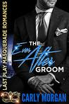 The Ever After Groom (Last Play Masquerade Romances)