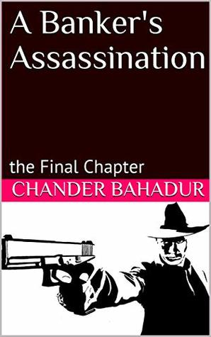 A Banker's Assassination: the Final Chapter