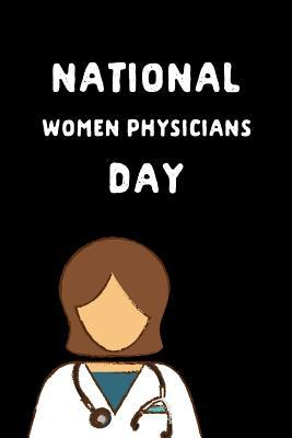 National Women Physicians Day: February 3rd MD Gift: This Is a Blank, Lined Journal That Makes a Perfect National Women Physicians Day Gift for Men or Women. It's 6x9 with 120 Pages, a Convenient Size to Write Things In.