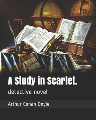 A Study in Scarlet.: Detective Novel