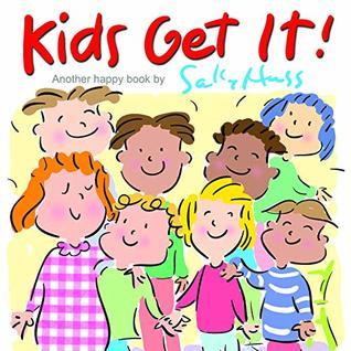 Kids Get It! by Sally Huss