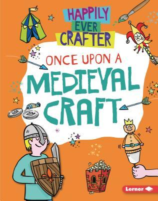 Once Upon a Medieval Craft