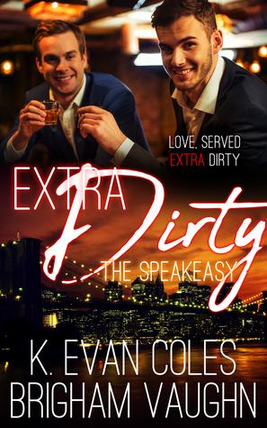 Extra Dirty (The Speakeasy #2)