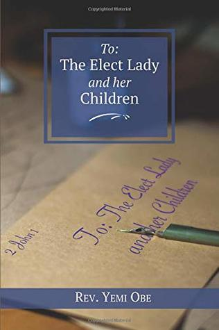 To The Elect Lady And Her Children