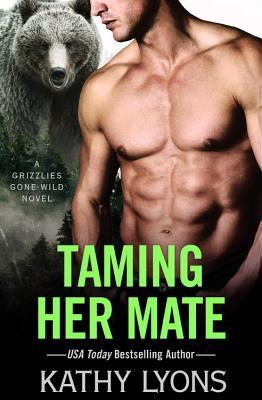 Taming Her Mate (Grizzlies Gone Wild #6)
