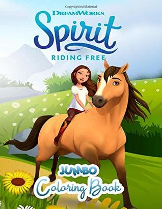 Spirit Riding Free JUMBO Coloring Book: Great Colorin Book (Perfect For Kids Ages 8-12)