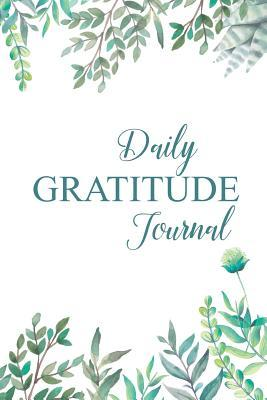 Daily Gratitude Journal: Daily Gratitude 365 Days of Reflection for a Happier You in Just Five Minutes a Day 52 Weeks of Giving Thanks Mindfulness Notebook Diary to Write in for Women or Men