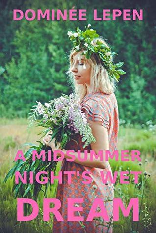 A Midsummer Night's Wet Dream: A short story
