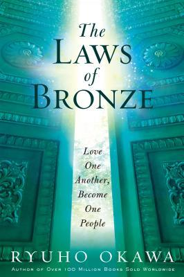The Laws of Bronze: Forging a Life of Love, Faith, and Truth for the Space Age