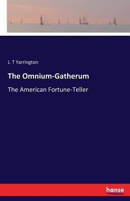 The Omnium-Gatherum