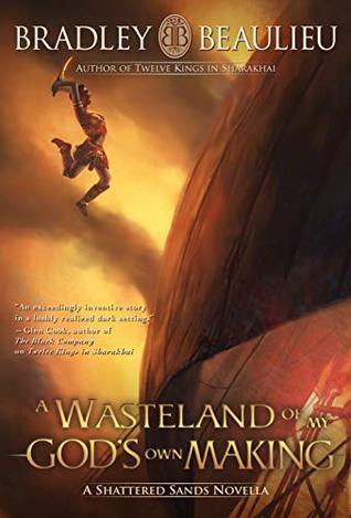A Wasteland of My God's Own Making: A Shattered Sands Novella
