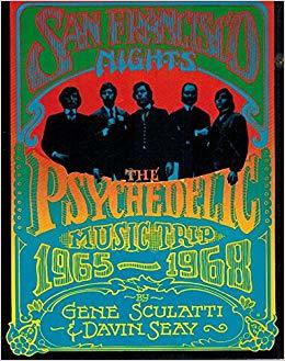 San Francisco Nights: The Psychedelic Music Trip 1965-1968