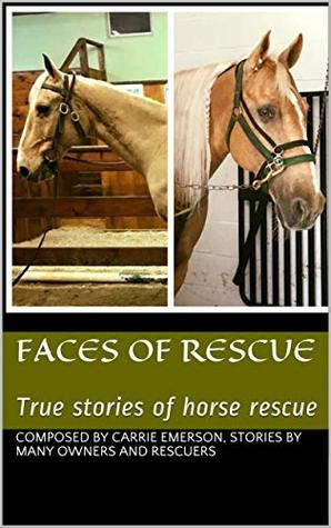 Faces Of Rescue: True stories of horse rescue
