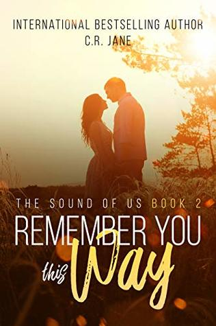 Remember You This Way (The Sound of Us, #2)