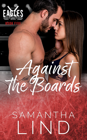 Against the Boards (Indianapolis Eagles Series Book 5)