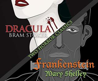 Two Horror Classics: Frankenstein and Dracula