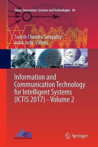 Information and Communication Technology for Intelligent Systems (Ictis 2017) - Volume 2 (Smart Innovation, Systems and Technologies)