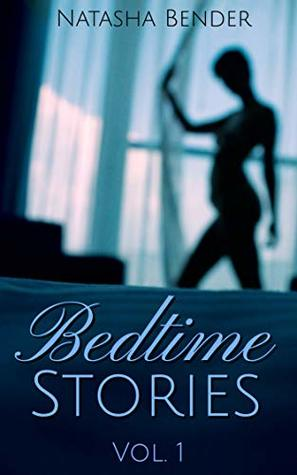 Bedtime Stories: Volume 1: explicit adult 7 book short story collection