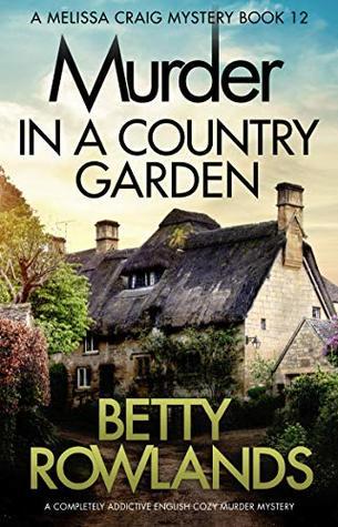 Murder in a Country Garden (Melissa Craig, #12)