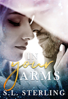 In Your Arms by S.L. Sterling