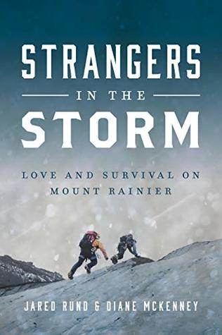 Strangers in the Storm: Love and Survival on Mount Rainier