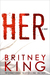 Her by Britney King